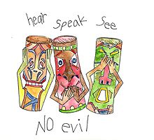 Hear, Speak, See no Evil by Deb Coats