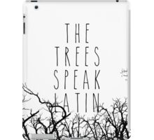 The trees speak latin iPad Case/Skin
