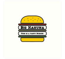 Big Kahuna Tasty Burger Art Print
