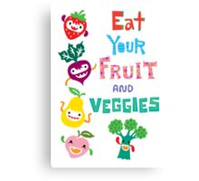 Eat Your Fruit and Veggies Canvas Print