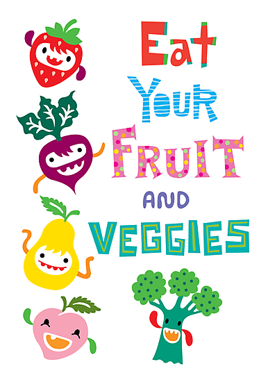 Eat Your Fruit and Veggies by Andi Bird