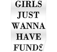 Girls Just Wanna Have Funds Poster
