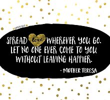 Spread love - Mother Teresa by ohmyfavourite