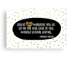 Spread love - Mother Teresa Canvas Print