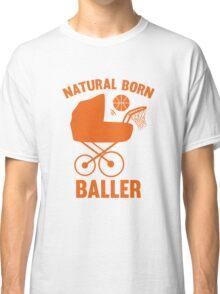 Natural Born Baller Classic T-Shirt