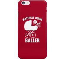 Natural Born Baller iPhone Case/Skin