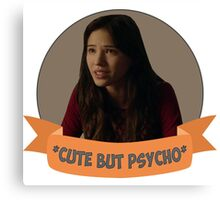 *Cute but Psycho* [Tracy] Canvas Print