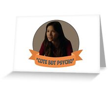 *Cute but Psycho* [Tracy] Greeting Card
