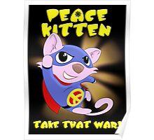 Peace Kitten - superhero for peace Poster