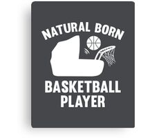 Natural Born Basketball Player Canvas Print