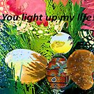 You Light up my Life by ♥⊱ B. Randi Bailey