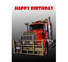 Red Kenworth Truck Happy Birthday Photographic Print
