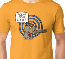 Pick up your Litter Unisex T-Shirt