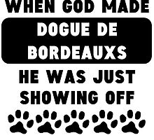 When God Made Dogues de Bordeaux by GiftIdea