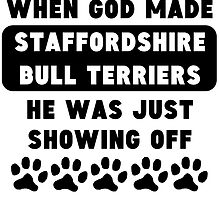 When God Made Staffordshire Bull Terriers by GiftIdea