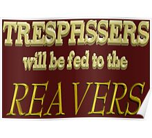 Trespassers Will Be Fed to the Reavers - Dark Backgrounds Poster