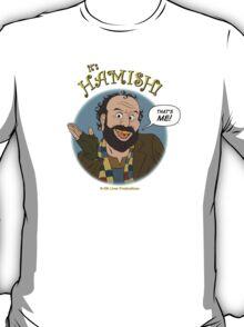 It's HAMISH! T-Shirt
