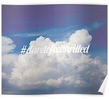 Dare to feel thrilled Poster