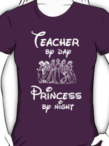 Teacher By Day Princess By Night (Disney) T-Shirt