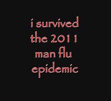 I survived the 2011 Man flu epidemic Unisex T-Shirt