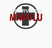 I survived Man Flu Unisex T-Shirt