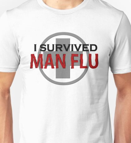 I survived Man Flu Unisex T-Shirt