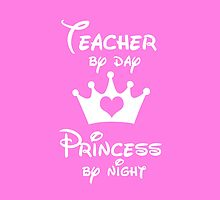 Teacher By Day Princess By Night  by Cara Ford