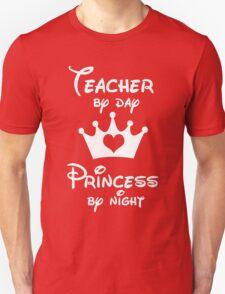 Teacher By Day Princess By Night  Unisex T-Shirt