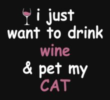 I JUST WANT TO DRINK WINE & PET MY CAT by imprasunna
