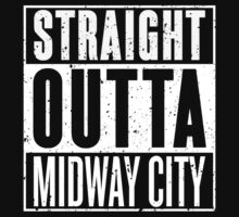 Straight Outta Midway City by RoufXis