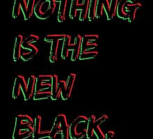 Nothing Is The New Black RBG by viixiigfl