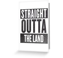 Straight Outta The Land Greeting Card