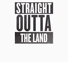 Straight Outta The Land Unisex T-Shirt