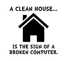 Clean House Broken Computer Photographic Print