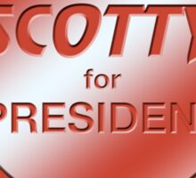 Scotty for President Sticker