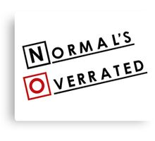 Normal is Overrated Canvas Print