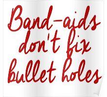 don't fix Bullet Holes Poster