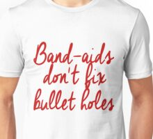 don't fix Bullet Holes Unisex T-Shirt