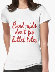 don't fix Bullet Holes Womens Fitted T-Shirt