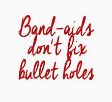 don't fix Bullet Holes Unisex T-Shirt