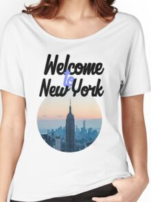 Welcome to New York  Women's Relaxed Fit T-Shirt