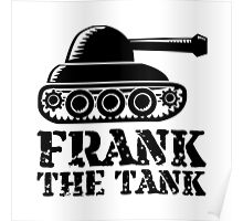 Frank The Tank Poster
