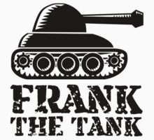 Frank The Tank by AmazingMart