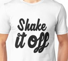 Shake it Off (bw) Unisex T-Shirt