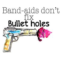 Band-aids don't fix bullet holes.  Photographic Print