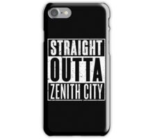 Straight Outta Zenith City iPhone Case/Skin