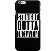 Straight Outta Enclave M iPhone Case/Skin