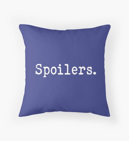 spoilers Throw Pillow