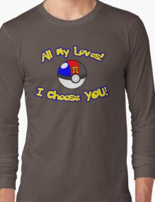 Parody: I Choose All My Loves! (Polyamory Alternate) Long Sleeve T-Shirt