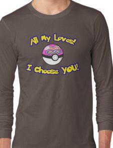 Parody: I Choose All My Loves! (Polyamory) Long Sleeve T-Shirt
